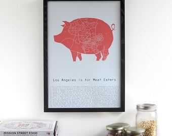 Los Angeles is for Meat Eaters  - pig meat neighborhood poster