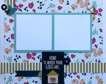 Premade Scrapbooking Page - 12x12 - Home Is Where Your Girls Are