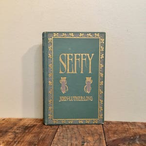 Seffy - A Comedy Of Country Manners, Decorative Antique Book, Pictorial Cloth Cover, Vintage Home Decor