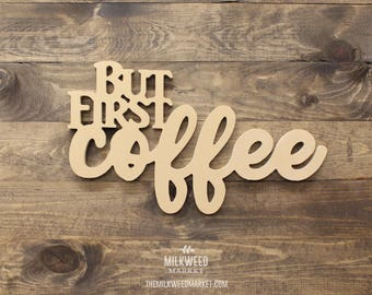 But First Coffee Cutout Sign