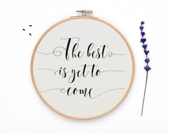 """Cross stitch pattern, """"The best is yet to come"""" chart, counted graph, modern cross stitch,  instant download, PDF - PATTERN ONLY"""