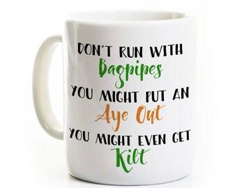 Irish Gift - Don't Run With Bagpipes - Saint Patrick's Day Coffee Mug - Ireland Scotland Kilt