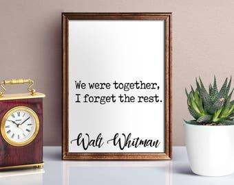 We Were Together, I Forget The Rest, Digital Print, Walt Whitman Digital Print, Walt Whitman Quote Wall Art, Home Decor
