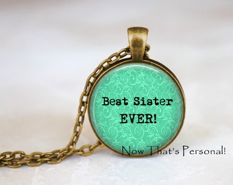 Best Sister Ever Pendant - Handcrafted Pendant Necklace - Gift for sister - Gift for Sis - Sister Pendant Necklace