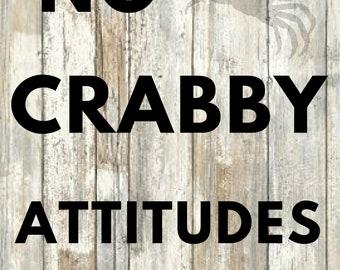 No Crabby Attitudes/ Instant Digital Download/PDF/ Home DEcor