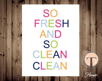 So Fresh and So Clean Clean, INSTANT DOWNLOAD, Kids Bathroom Art, Bathroom Art, Bright Modern Art, quote art