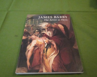 James Barry * The Artist as Hero ** William L. Pressly ** 1983 ** sj