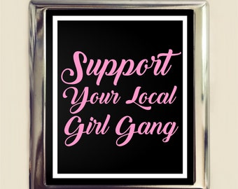 Support Your Local Girl Gang Cigarette Case Business Card ID Holder Wallet Feminist Feminism Girl Power