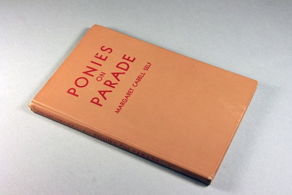 Hardcover Book, Ponies on Parade, Margaret Cabell Self, 1945 Edition, Fiction, Illustrated, Collectible, Hard To Find