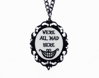 We're All Mad Here cameo necklace