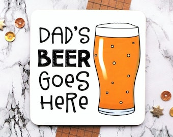 Father's Day Gift, Daddy Coaster, Dad's Beer Goes Here Coaster, Beer Coaster, Personalised Coaster, Dad Coaster, Beer Gift, Best Man Gift