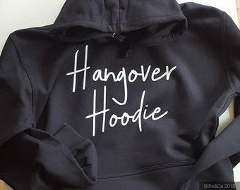 Hangover Hoodie Sweatshirt Custom Hoodie  Sweater Hooded Sweatshirt Personalised Hoodie Personalized Sweater Clothing  Hoody Hen Party