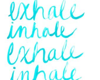Inhale exhale affirmation Print