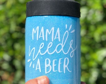 Mama needs a beer // coozie// can coozy// koozy// coozy// beer koozy// beer holder// steel beer koozy// steel koozie coozy coozie