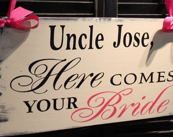 Uncle Here Comes Your BRIDE Sign/Photo Prop/U Choose Colors/Great Shower Gift/Reversible/Black/White/Hot Pink/Rustic/Wood Sign/Wedding