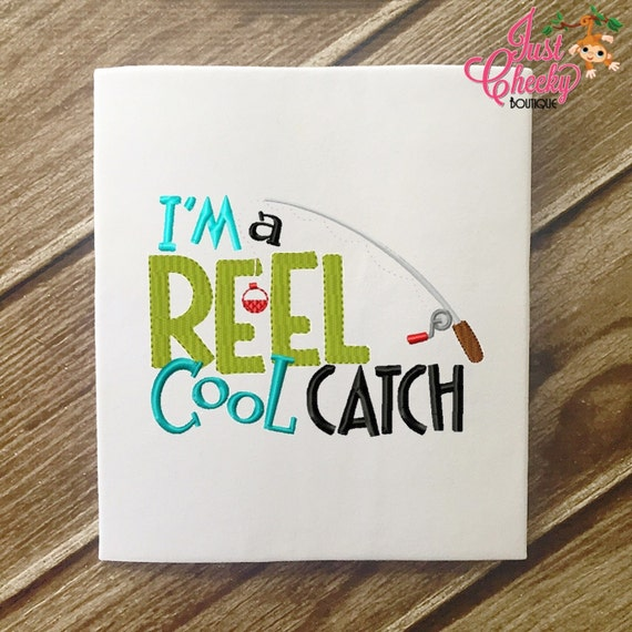 SAMPLE SALE, I'm A Reel Cool/Cute Catch - Fishing Embroidered Shirt - Fishing - Lake - Fishing Reel - Bobbin and Lure - Fishing Pole - Boati