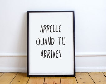 "Typography Poster ""Appelle Quand tu Arrives"" - Call when you're home Printable Art Motivational Print Black & White Wall Decor Home Decor"