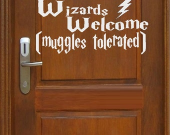 Wizards Welcome (Muggles talerated - Wall or Door Decal