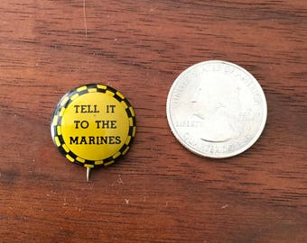Tell it to The Marines Vintage Button