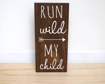 Run Wild My Child Sign, Woodland Nursery Decor, Tribal Nursery, Playroom Sign, Arrow Nursery Decor, Boho Nursery Decor, Boho Baby Shower