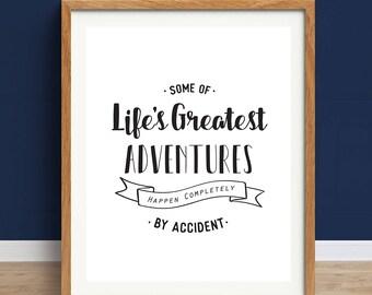 Adventure Print, Inspirational Art, Travel Print, Adventure Quote, Typography, Motivational Art Print