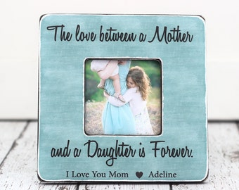 Mom Gift Picture Frame Personalized Gift for Mom Mother The Love Between a Mother and Daughter is Forever