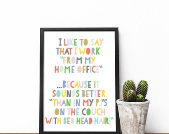 Working from home print, Home office wall art, WFHM gift, Etsy seller gift, Small business owner gift, small bizz gift, PJ's gift, BFF gift