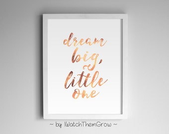 "Rose Gold ""Dream big, little one"" Printable Nursery Art, Rose Gold Nursery Art, Rose Gold Baby Room Art 8x10 & 11x14 INSTANT DOWNLOAD"