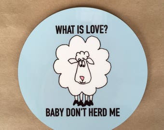 What is love? High gloss raw back coaster with sheep design.