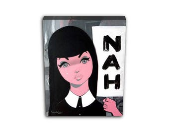 NAH big eyed girl with protest sign. Canvas Print of an Acrylic On Canvas Painting. Hand signed