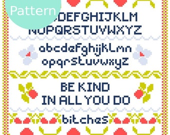 Be Kind in All You Do, B*tches - XStitch PDF Pattern