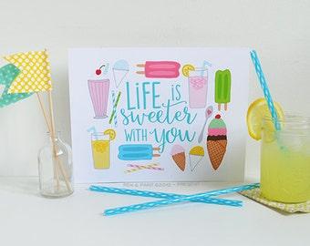 Life is Sweeter with You, Ice Cream, popsicle, lemonade, snow cone, Milkshake, Summer, Illustration, Girsl Room, Nursery Art, Art Print
