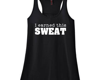 I Earned This Sweat {Black Racerback Workout Tank Top}