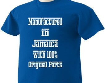 Manufactured in Jamaica with 100% Original Parts T-Shirt Jamaican