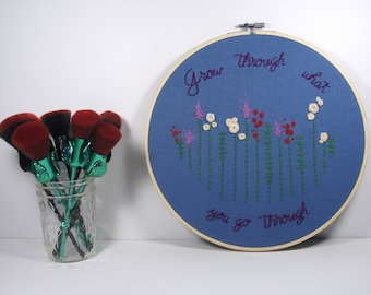 Grow Through What You Go Through Original Embroidery Design // Embroidery Hoop Art for Wall Hanging