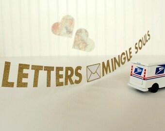 "Letters Mingle Souls MINI BANNER, 1.5"" Glitter Letter Garland, Pen Pal Gift, Letter Writer Desk Accessory, Snail Mail Gift, Happy Mail"