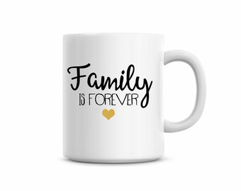 Coffee mug,family is forever,family reunion mug, family reunion gift, mug for grandma,mug for mom,mug for dad,mug for friend,mug for grandpa