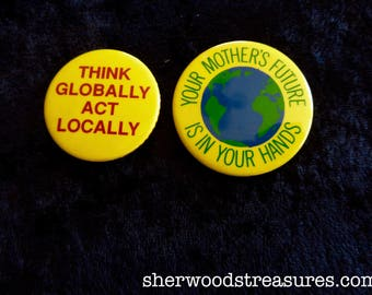 Two Ecology Pinback Buttons Mother's Future... Think Globally Act Locally  80's Badges