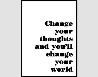 Printable Art, Change your thoights, Life change, Typography Print, Motivaional Quote, Office Decor, Instant Download #089