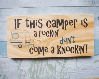 Camping sign -  Camper decor -  Camper sign - RV wall decoration -  Travel trailer decor -  Glamping decor - If this camper is a rockin sign