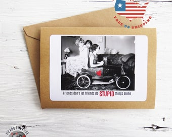 Funny Friendship Greeting Card- Friends Don't Let Friends Do Stupid Things Alone- Kraft Card Stock - Blank Inside FREE US SHIPPING