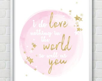 I Do Love Nothing In The World So Well As You - Nursery Glitter Effect and Watercolour Wall Print