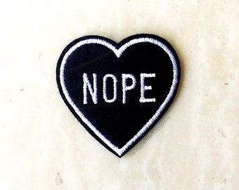NOPE Black Heart Patch - Embroidered Patch - Choose any backing