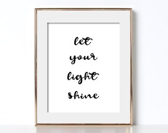 Let Your Light Shine Minimalist Printable Wall Art Black and White Typography B&W Prints Let Your Light Shine Black and White Poster Art