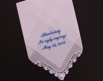 Absolutely No Ugly Crying Hanky handkerchief, YOUR wedding Date- Ladies Lace Hankerchief-Cute and Funny wedding Gift--LS1-3 F11 Snugahug