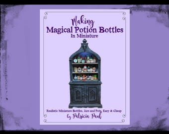 TUTORIAL ~ Making Realistic Miniature Potion Bottles, Jars and Pantry Items -  With BONUS -PDF