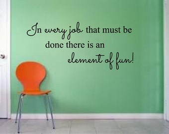 In Every Job That Must Be Done There is An Element of Fun Vinyl Decal - Mary Poppins Quote, Disney Vinyl Saying, Mary Poppins Wall, 29x13