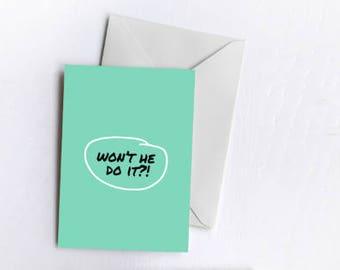 Won't He Do It?!   Greetings Card