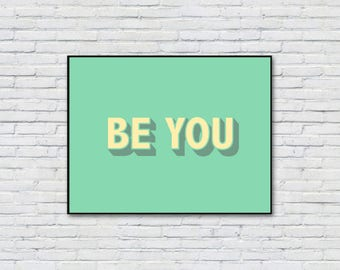 Be You Wall Decoration | Positive Quote Printable | Be You Inspirational Art Print | Retro Typography Print | Teal Decor Print | Dorm Decor