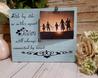 Rustic picture frame, sister gift, big sister gift, big sister little sister, gifts for sister, side by side miles apart, best friend gift
